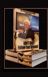 don't quit follow your dreams